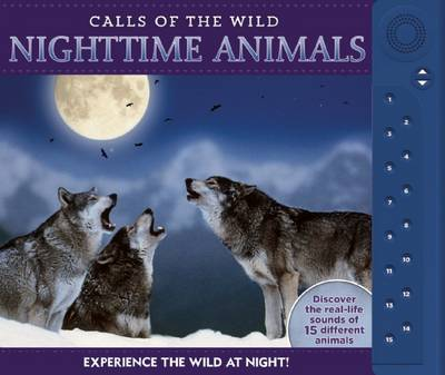 Calls of the Wild: Nighttime Animals by Paul Beck