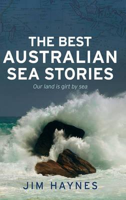 The Best Australian Sea Stories by Jim Haynes