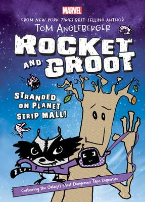 Marvel Rocket and Groot #1: Stranded on Planet Strip Mall! by Tom Angleberger