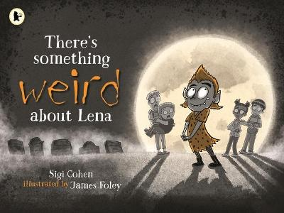 There's Something Weird About Lena by Sigi Cohen