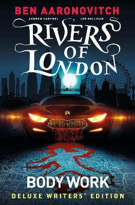 Rivers of London Vol. 1: Body Work Deluxe Writers' Edition book
