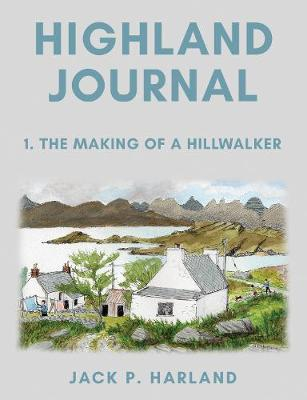Highland Journal by Jack P. Harland