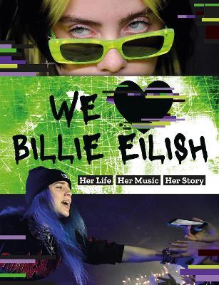 We Love Billie Eilish: Her Life - Her Music - Her Story by Mortimer Children's Books