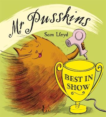 Mr Pusskins: Mr Pusskins Best in Show by Sam Lloyd