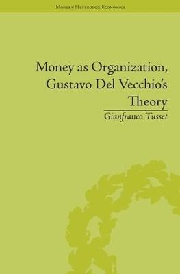 Money as Organization, Gustavo Del Vecchio's Theory book