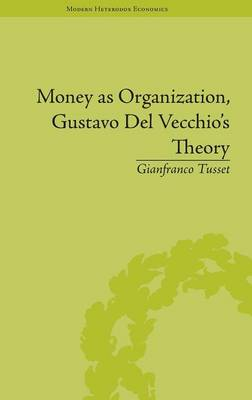 Money as Organization, Gustavo Del Vecchio's Theory by Gianfranco Tusset