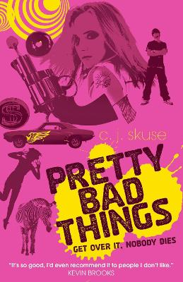 Pretty Bad Things by C. J. Skuse