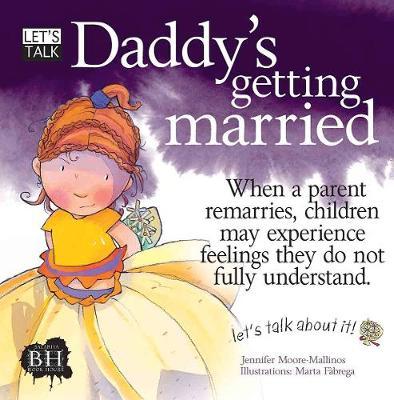 Daddy's Getting Married by Jennifer Moore-Mallinos