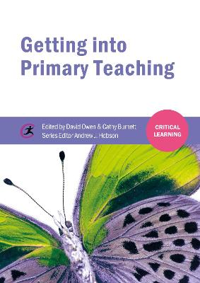 Getting into Primary Teaching by Cathy Burnett