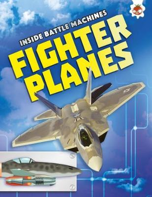 Fighter Planes: Inside Battle Machines by Rob Ives