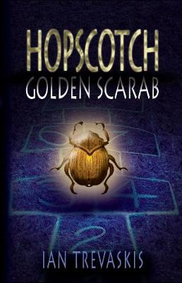 Hopscotch Bk 2: Golden Scarab by Ian Trevaskis