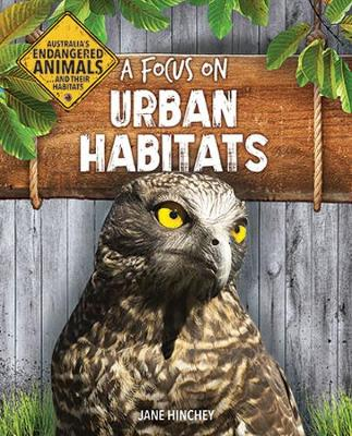 A Focus on Urban Habitats by Jane Hinchey
