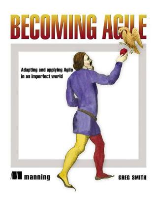 Becoming Agile by Greg Smith