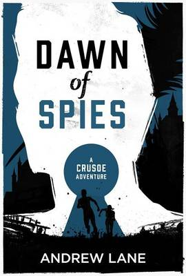 Dawn of Spies by Andrew Lane