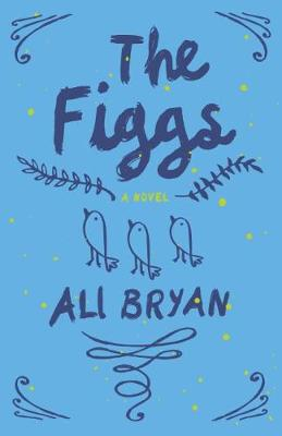 The Figgs by Ali Bryan