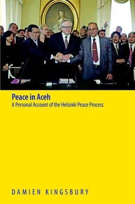 Peace in Aceh by Damien Kingsbury