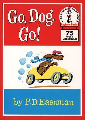 Go, Dog. Go! (Beginner Books) by P. D. Eastman
