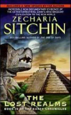 Lost Realms:Book IV of the Earth Chronicles by Zecharia Sitchin