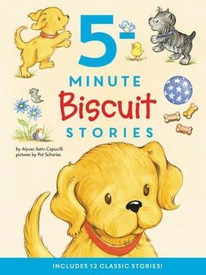 Biscuit: 5-Minute Biscuit Stories by Alyssa Satin Capucilli