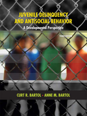 Juvenile Delinquency and Antisocial Behavior by Curt R. Bartol