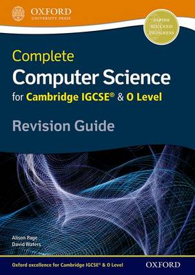 Complete Computer Science for Cambridge IGCSE (R) & O Level Revision Guide by Alison Page