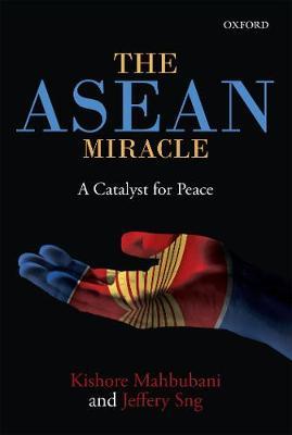 ASEAN Mircale by Kishore Mahbubani