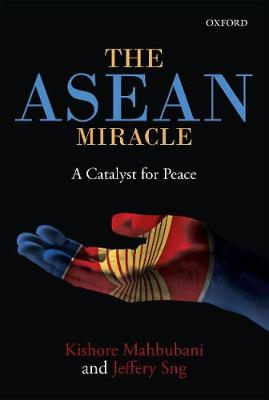 The ASEAN Mircale by Kishore Mahbubani
