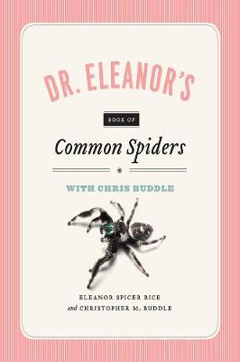 Dr. Eleanor's Book of Spiders with Chris Buddle by Eleanor Spicer Rice