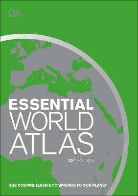 Essential World Atlas: The comprehensive companion to our planet by DK