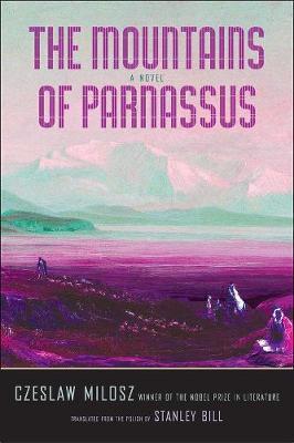 Mountains of Parnassus by Czeslaw Milosz