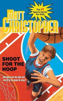Shoot the Hoop by Matt Christopher