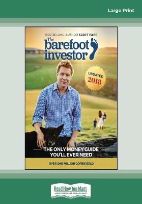 The Barefoot Investor: The Only Money Guide You'll Ever Need by Scott Pape