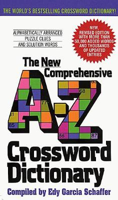 New Comprehensive A-Z Crossword Dictionary by Edy Garcia Schaffer