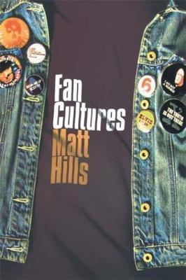 Fan Cultures by Matthew Hills