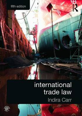 International Trade Law by Indira Carr