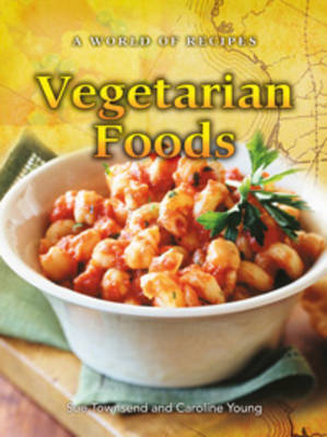 Vegetarian Foods by Sue Townsend