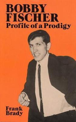 Bobby Fischer by Frank Brady