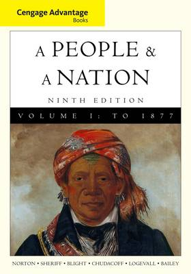 Cengage Advantage Books: A People and a Nation: A History of the United States: v. 1 by David W. Blight