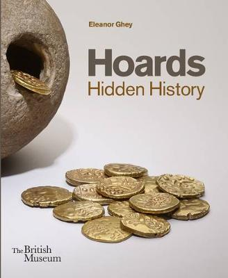 Hoards: Hidden History by Eleanor Ghey