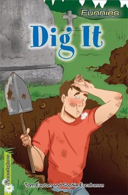 Freestylers: Funnies: Dig It! by Tom Easton