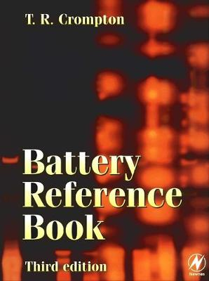 Battery Reference Book by Thomas P J Crompton