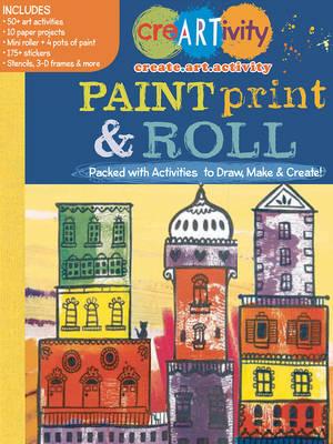 Creartivity: Paint, Print, & Roll by Running Press