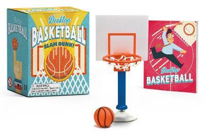 Desktop Basketball: Slam Dunk! by Shoshana Stopek