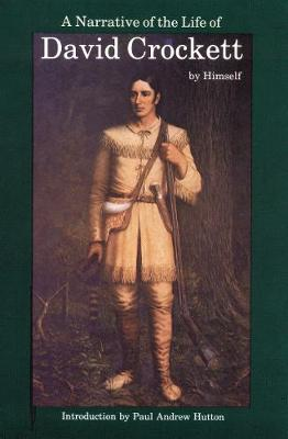 A Narrative of the Life of David Crockett of the State of Tennessee by David Crockett