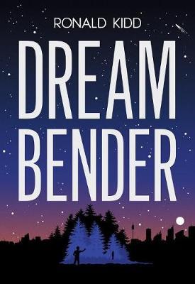 Dreambender by Ronald Kidd