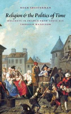 Religion and the Politics of Time by Noah Shusterman