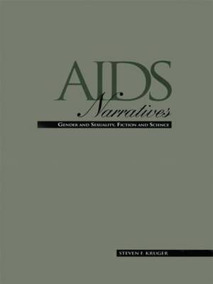 AIDS Narratives by Steven F. Kruger