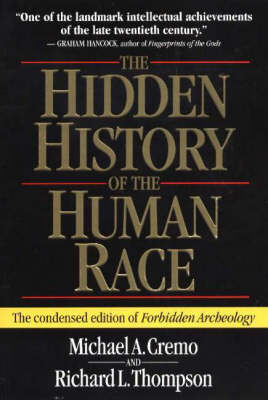 Hidden History of the Human Race by Michael A. Cremo