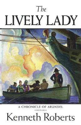 The Lively Lady by Kenneth Lewis Roberts