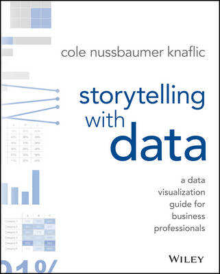 Storytelling with Data by Cole Nussbaumer Knaflic